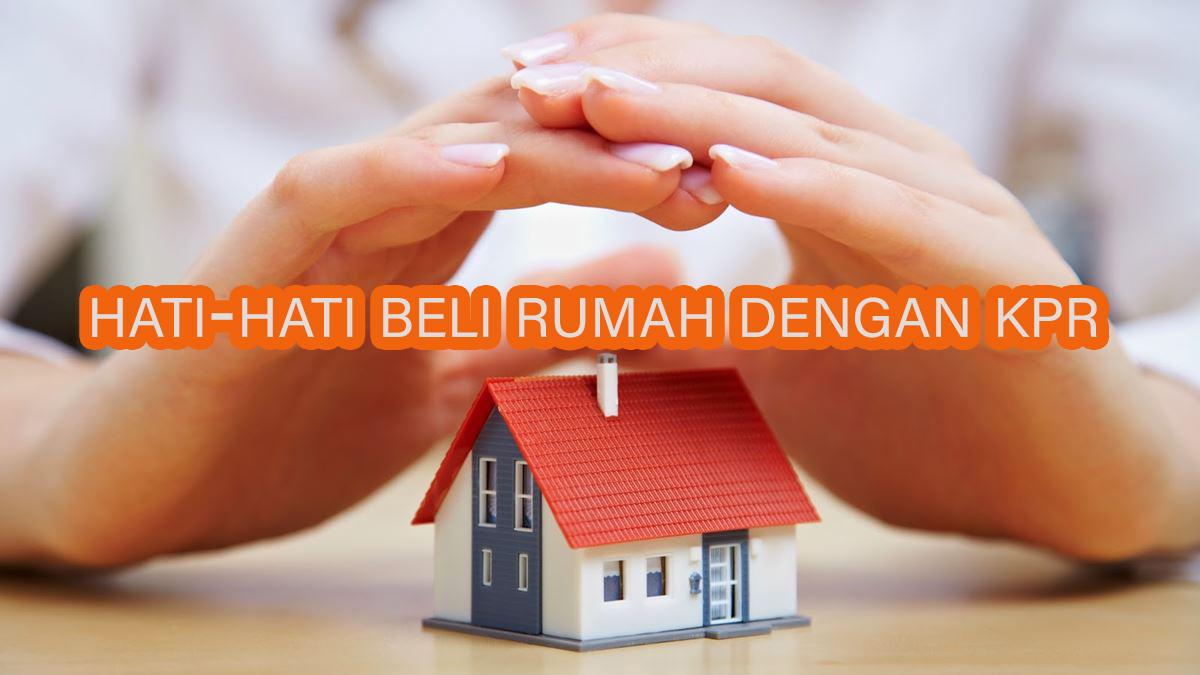hati hati beli rumah dengan kpr » Jangan Beli Rumah Lewat KPR! Ini 3 Alasannya